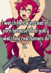 watch hentai porn whisper watch hentai instead porn because feel guilty watching real huma